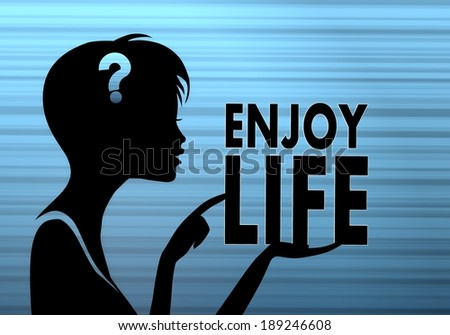 silhouette of a female woman presenting a enjoy life on stylish blue background - stock photo