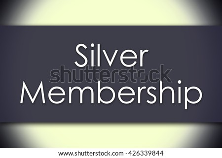 Silver Membership - business concept with text - horizontal image - stock photo