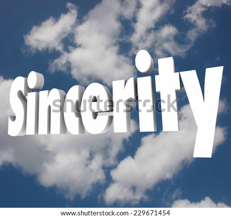 Sincerity word on cloudy sky to illustrate being truthful, honest, direct and open in communication and relationships with others - stock photo