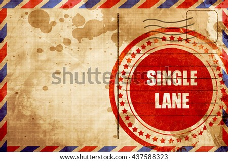 Single lane sign, red grunge stamp on an airmail background