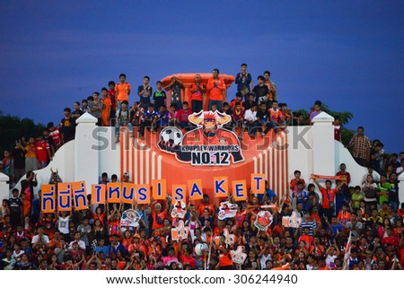 SISAKET THAILAND-AUGUST 9: Sisaket FC fans cheer during  Thai Premier League between Sisaket FC and Buriram united at Sri Nakhon Lamduan Stadium on August 9,2015,Thailand - stock photo