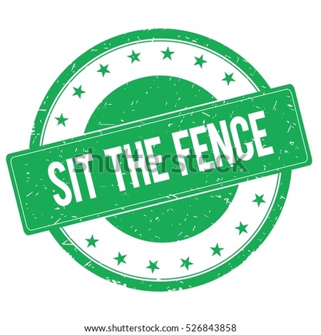 SIT THE FENCE stamp sign text word logo green.