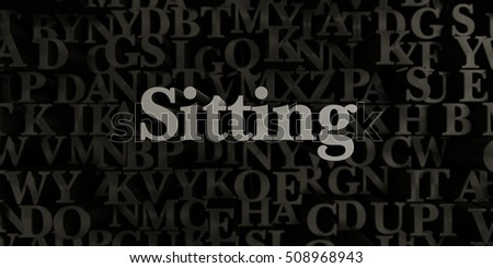 Sitting - Stock image of 3D rendered metallic typeset headline illustration.  Can be used for an online banner ad or a print postcard.
