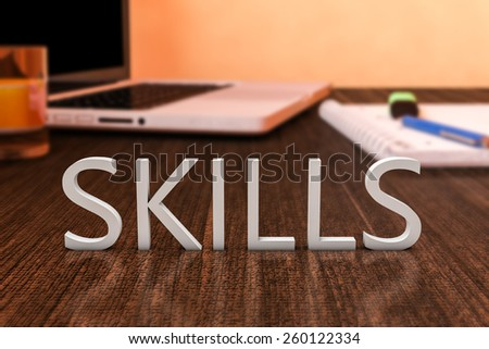 Skills - letters on wooden desk with laptop computer and a notebook. 3d render illustration. - stock photo