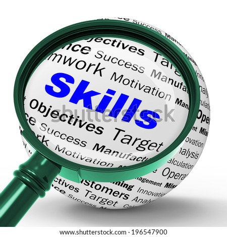 Skills Magnifier Definition Meaning Special Abilities Or Aptitudes - stock photo