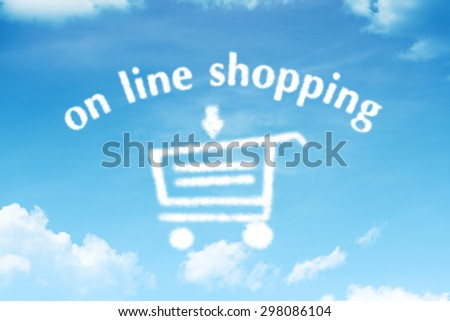 Sky and cloud with on line shopping  text
