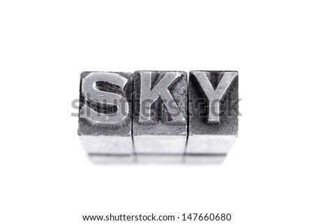 Sky sign,  antique metal letter-press type isolated