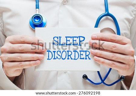 Sleep Disorder Written on a Card in Hands of Medical Doctor - stock photo