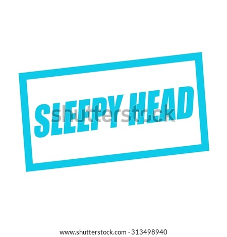 SLEEPY HEAD blue stamp text on white