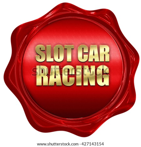 slot car racing, 3D rendering, a red wax seal - stock photo