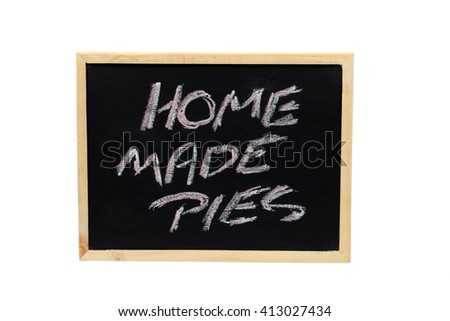 Small black chalk board isolated on white with the words Home Made Pies written on it