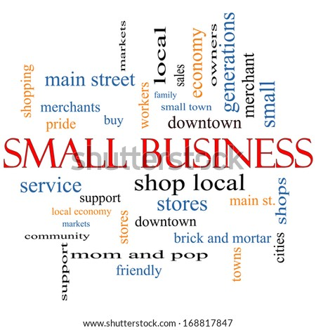 Small Business Word Cloud Concept with great terms such as shop, local, community, support, stores and more.