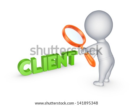 Small person and word CLIENT.Isolated on white.3d rendered. - stock photo