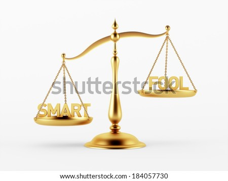 Smart and Fool Justice Scale Concept isolated on white background