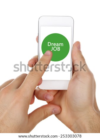 Smart phone in hands and Dream Job text on screen, Job searching concept - stock photo