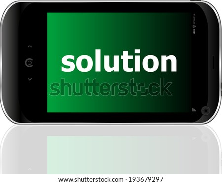 smartphone with word solution on display, business concept