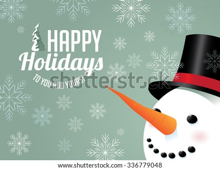 Snowman and snowflake holiday greeting.