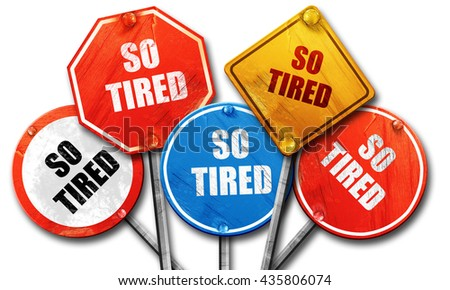 so tired, 3D rendering, rough street sign collection - stock photo