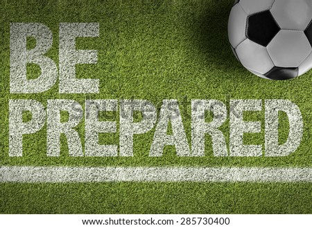 Soccer field with the text: Be Prepared - stock photo