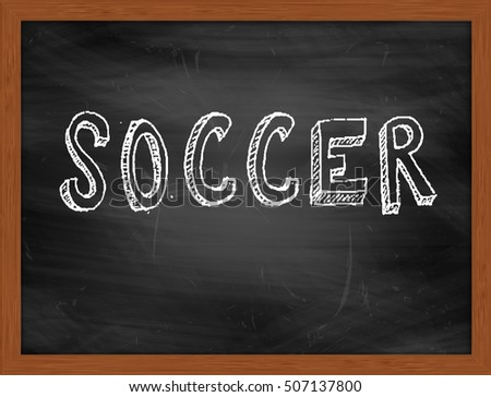 SOCCER hand writing chalk text on black chalkboard
