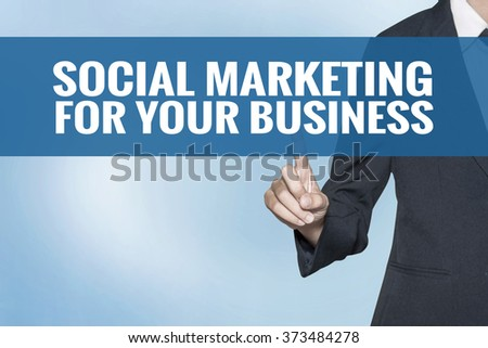 Social Marketing for Your Business word on virtual screen touch by business woman blue background - stock photo