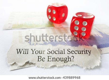 Social Security message with dice and stock chart                                - stock photo