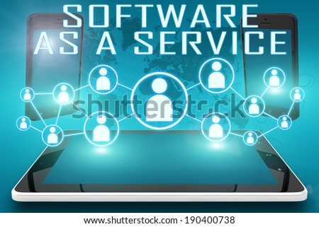 Software as a Service - text illustration with social icons and tablet computer and mobile cellphones on cyan digital world map background - stock photo