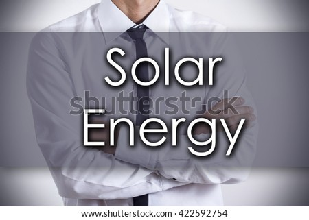 Solar Energy - Closeup of a young businessman with text - business concept - horizontal image