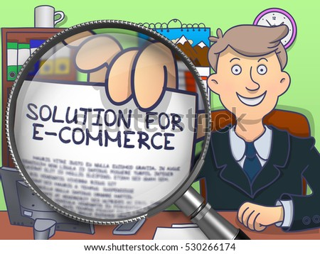 Solution for E-Commerce. Text on Paper in Office man's Hand through Magnifying Glass. Colored Doodle Style Illustration.