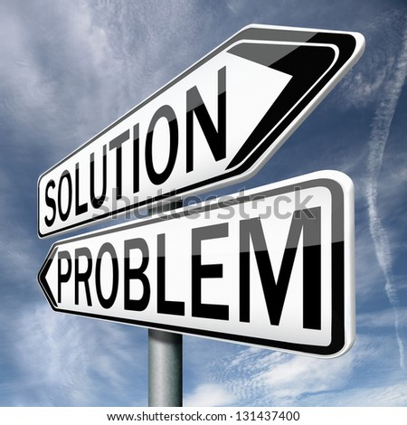 solution or problem solve the problems and find solutions, solving them before they get worse.
