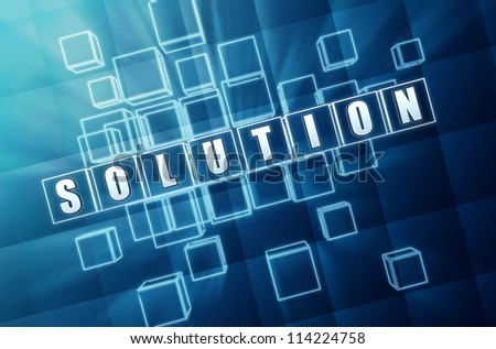 solution text in 3d blue glass cubes with white letters
