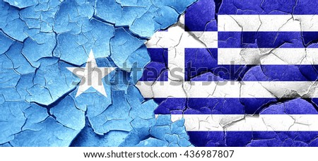 Somalia flag with Greece flag on a grunge cracked wall