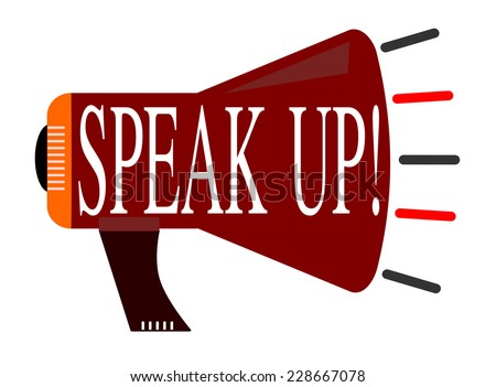 Speak Up and Communicate to Protest or voice your concern - stock photo