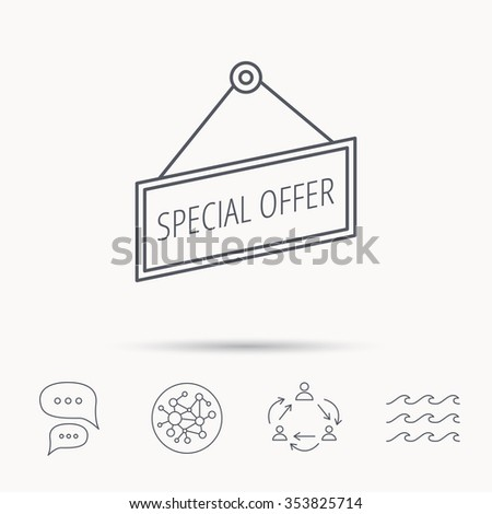 Special offer icon. Advertising banner tag sign. Global connect network, ocean wave and chat dialog icons. Teamwork symbol. - stock photo