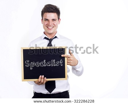Specialist - Young smiling businessman holding chalkboard with text