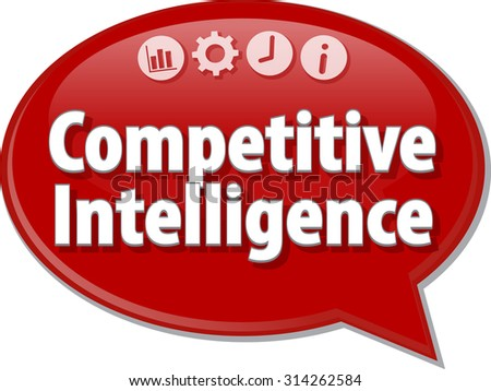 Speech bubble dialog illustration of business term saying Competitive Intelligence - stock photo
