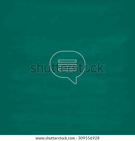 Speech bubble. Outline icon. Imitation draw with white chalk on green chalkboard. Flat Pictogram and School board background. Illustration symbol - stock photo
