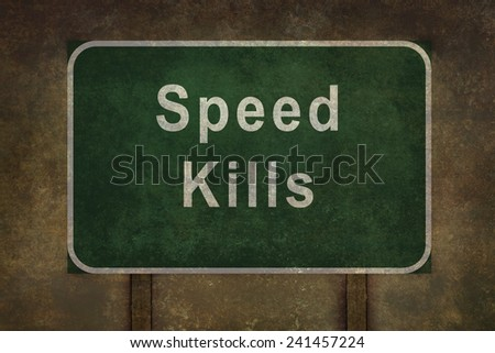 Speed Kills roadside sign with ominous distressed treatment - stock photo