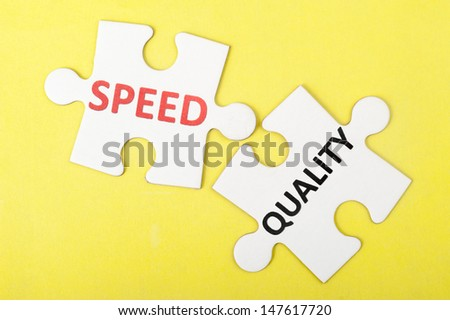 Speed versus quality concept on two pieces of puzzles