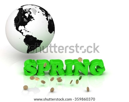 SPRING- bright color letters, black and white Earth on a white background