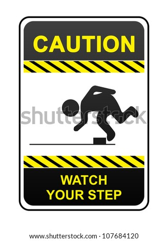 Square Caution Sign With  Message Caution Watch Your Step  Isolated on White Background - stock photo