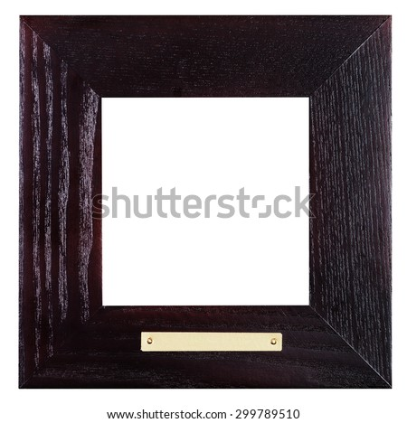 square flat black wooden picture frame with brass plate with cut out blank space isolated on white background - stock photo