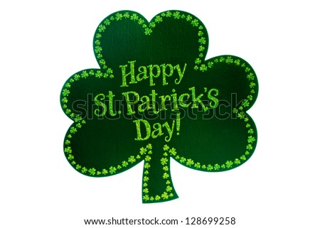 St. Patricks Day shamrock with Happy St. Patricks Day written on the front. Isolated on white. - stock photo