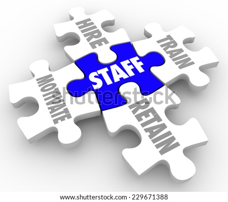Staff Word on a puzzle piece and others connected to it with terms hire, train, motivate and retain to illustrate human resources challenges - stock photo