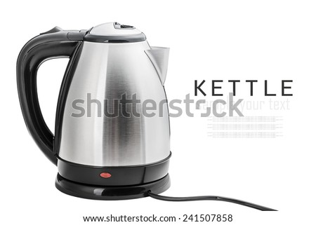 Stainless Steel Electric Kettle on the white background. The text is an example of writing and can be easily removed. - stock photo