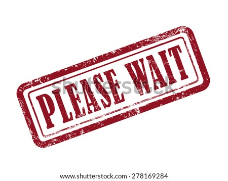 stamp please wait in red over white background - stock photo