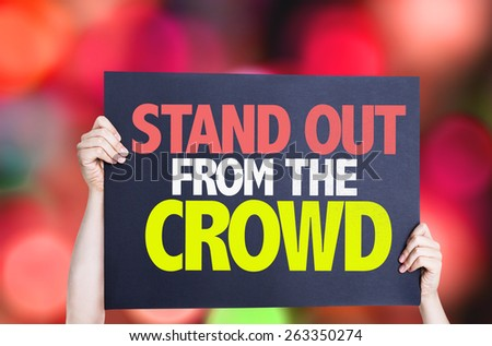 Stand Out From the Crowd card with bokeh background - stock photo