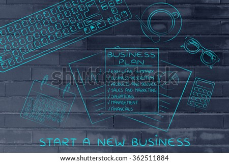 Start a new business: office desk with list of business plan elements and mixed objects