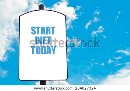 Start Diet Today  motivational quote written on white road sign isolated over clear blue sky background. Concept  image with available copy space - stock photo