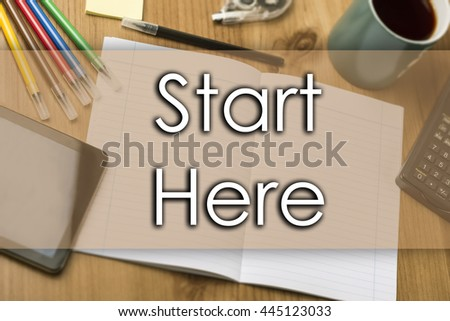 Start Here - business concept with text - horizontal image